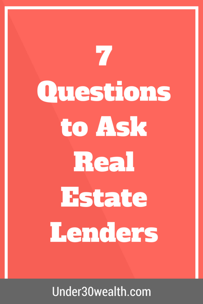 7 Questions to ask real estate lenders