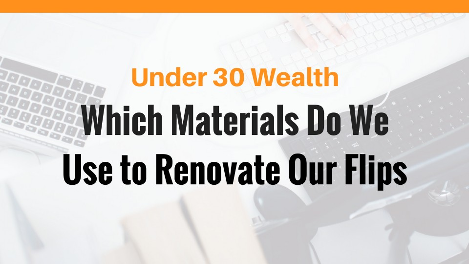 house flipping materials real estate renovation