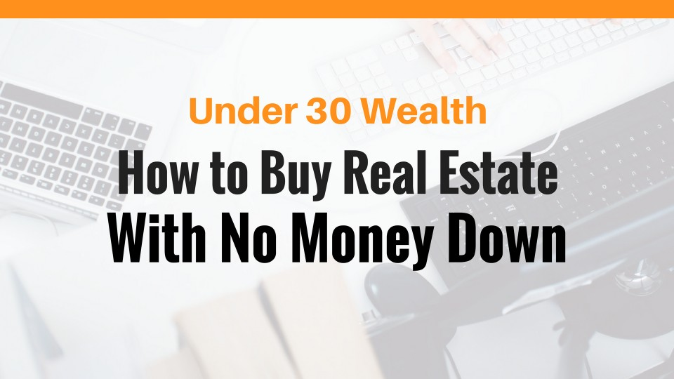 buy real estate with no money down